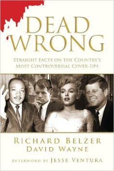 Dead Wrong: Straight Facts on the Country's Most Controversial Cover-Ups 1, Richard Belzer, David Wayne, Jesse Ventura - Amazon.com