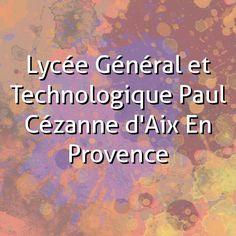 Lycée Général et Technologique Paul Cézanne d'Aix En Provence