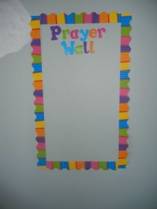 i like the idea of having a prayer wall.   we could ask all the kiddos who to pray for!! @Brittany Manley