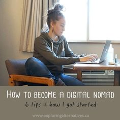 How to Become a Digital Nomad - 6 tips + how I got started - Exploring Alternatives Best Cities, Online Work, Personal Branding, Get Started, Lifestyle Blog, Exploring, Travel Tips, Blogging, How To Become