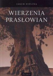 Jakub Zielina: Wierzenia Prasłowian
