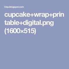cupcake+wrap+printable+digital.png (1600×515)