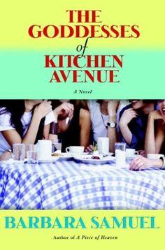 The Goddesses of Kitchen Avenue by Barbara Samuel,http://www.amazon.com/dp/0345445694/ref=cm_sw_r_pi_dp_axS7sb0FEYF9RW2G