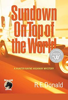 Amazon.com: Sundown on Top of the World (A Hunter Rayne Highway Mystery Book 4) eBook: Donald, R.E.: Kindle Store