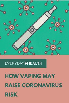 Does vaping increase your risk of coronavirus complications?