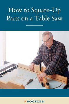 What is the easiest way to make case parts square for parts that won't fit between the miter gauge and the blade on the table saw? Find our experts' opinions here! #CreateWithConfidence #TableSaw #SquareUp #CaseParts #MiterGauge Rockler Woodworking, Learn Woodworking, Woodworking Projects, Table Saw, A Table, Cabinet Makers, Blade, Workshop, How To Plan