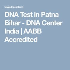 DNA Test in Patna Bihar - DNA Center India | AABB Accredited