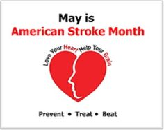 May is American Stroke Month: Learn more about stroke prevention and recognizing a stroke from the American Heart Association.