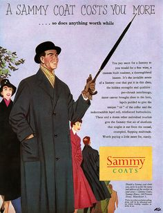 A Sammy Coats coasts you more...so does anything worthwhile! #vintage #1950s #fashion #ads