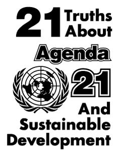 American Alert News - 21 Truths About Agenda 21 & Sustainable Development...this is scary stuff people!!!  Alabama recently passed legislation rejecting Agenda 21.