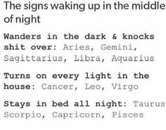 Different zodiac signs that wake up in the middle of the night Zodiac Funny, Zodiac Signs Horoscope, Zodiac Posts, Zodiac Capricorn, Zodiac Star Signs, Zodiac Sign Facts, Zodiac Horoscope, My Zodiac Sign, Zodiac Quotes