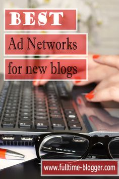 Full Time Blogger: Best Ad Networks For New Blogs. when you're a newbie in this world of blogging, you don't yet have huge traffic, and it can be so difficult to find ad networks that accept you with almost no views yet.  For any blogger that hasn't yet reached those 100K or more views per month to be accepted in those blog networks. You don't need to wait that long to start making money with your blog.