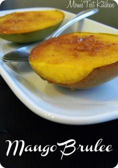 Mango Brulee    Pure, simple flavors that make this probably the best mango dessert you've ever eaten.     Recipe @  http://www.momstestkitchen.com/2013/03/mango-brulee-sundaysupper-with.html?utm_source=feedburner_medium=email_campaign=Feed%3A+MomsTestKitchen+%28Mom%27s+Test+Kitchen%29