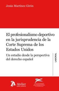 El Profesionalismo deportivo en la jurisprudencia de la Corte Suprema de los Estados Unidos : un estudio desde la perspectiva del Derecho español