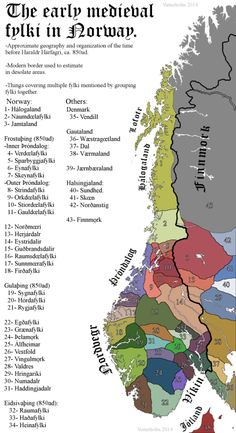"The Viking-age Fylki (Petty kingdoms) in Norway before the unification. by jkvatterholm: Important! This is the ""de jure"" regions so to say. A petty king might have power in 2 or 3 of them, or they might be divided in various ways. The fylki are mostly a kind of administrative grouping, and they survived into the time of medieval Norway and beyond. The fylki had in the beginning mostly a þing each, but some went for further cooperation made bigger multi-fylki þings"