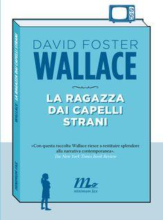 Nel 1989 questa raccolta di racconti confermò David Foster Wallace come astro nascente della nuova narrativa americana: http://www.minimumfax.com/libri/scheda_libro/532