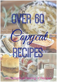 This round up is to die for!! Over 60 Copycat Recipes that you can make right at home! #recipe #copycat