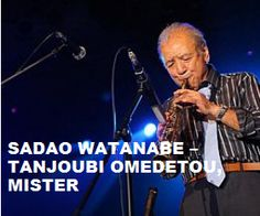 Today (February 1) Mr. Sadao Watanabe is 81. Happy Birthday Sir. To watch his 'Portrait' 'Tanjoubi Omedetou Mister' in a large format, to hear 'Your 10 Most Favorite Sadao Watanabe Tracks' on Spotify, go to >>http://go.rvj.pm/dm