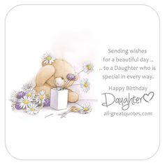Sending wishes for a beautiful day to a Daughter who is special in every way…