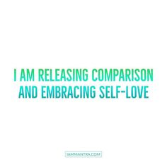 Todays Mantra: I AM releasing comparison and embracing Self-Love. #iam #mantra #iammantra #selflove #dailymantra #affirmation #intention #meditation #prayer #lawofattraction #vibration #yoga