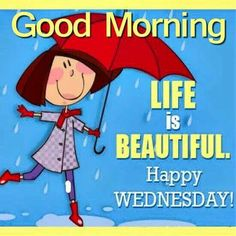 Good Morning Have A Beautiful Wednesday Quote good morning wednesday wednesday quotes good morning quotes happy wednesday good morning wednesday wednesday quote happy wednesday quotes beautiful wednesday quotes Monday Morning Quotes, Good Morning Wednesday, Morning Memes, Wonderful Wednesday, Good Morning Picture, Good Morning Good Night, Morning Pictures, Morning Wish, Sunday