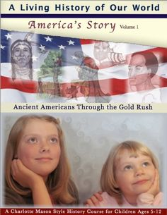 Vol. 1 America's Story part 1 - Angela O'Dell… Living Books for a Living Education