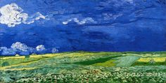 Wheatfields under Thunderclouds ~ Vincent van Gogh