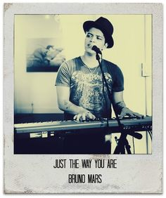 Bruno Mars- Just the way you are