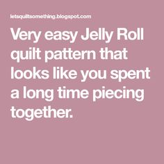 Very easy Jelly Roll quilt pattern that looks like you spent a long time piecing together. Strip Quilt Patterns, Jelly Roll Quilt Patterns, Strip Quilts, Blanket Patterns, Pattern Blocks, Quilt Blocks Easy, Easy Quilts, Quilting Tutorials, Quilting Designs