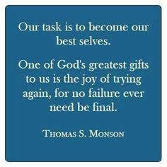 Love this quote from President Monson!!