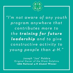 "#4HGrows: Leaders  Great quote from former Miami Dolphins owner and 4-H alumnus Joseph ""Joe"" Robbie."