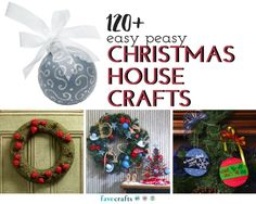 123 Easy Christmas House Crafts - Our full collection of stunning Christmas crafts!
