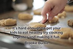 It's hard enough to get your kids to eat healthy try #cooking together and making it fun. Brooke Burke