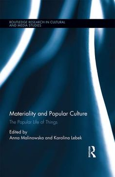 Materiality and Popular Culture: The Popular Life of Things (Hardback) book cover