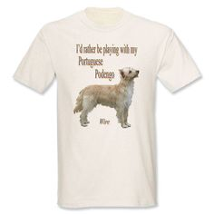 I'd Rather Be Playing With My Portuguese Podengo Wire T-Shirt