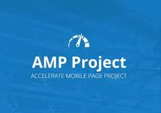 What is AMP or Accelerated Mobile Pages and Why it is Important?