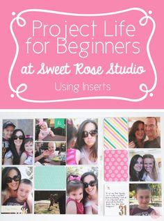 #ProjectLife for Beginners: Week Twelve at Sweet Rose Studio #UsingInserts #Scrapbooking