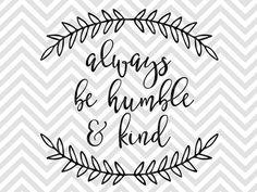 Siempre ser humilde y amable SVG y DXF por KristinAmandaDesigns