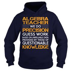 Awesome Tee For Algebra Teacher T Shirts, Hoodies. Check price ==► https://www.sunfrog.com/LifeStyle/Awesome-Tee-For-Algebra-Teacher-93026000-Navy-Blue-Hoodie.html?41382