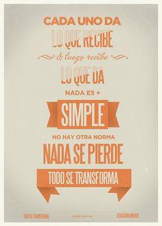 """Jorge Drexler - Todo Se Transforma - """"Cada uno da lo que recibe, luego recibe lo que da. Nada es más simple, no hay otra norma. Nada se pierde, todo se transforma."""""""