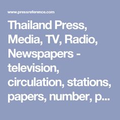 Thailand Press, Media, TV, Radio, Newspapers - television, circulation, stations, papers, number, print, freedom