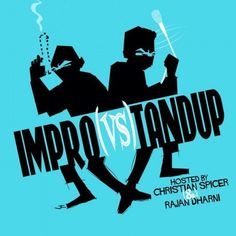 IMPRO(vs)TANDUP is Where You Need to Be 10.9.14 at UCB LA