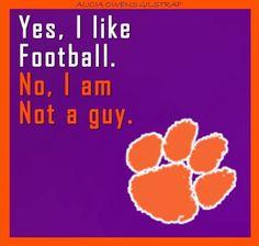 Clemson football & I'm not a guy!