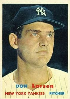 175 - Don Larsen - New York Yankees: He pitched a perfect game in the 1956 World Series, the only one (to date) in history.