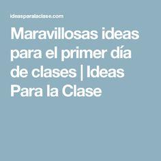 Maravillosas ideas para el primer día de clases   Ideas Para la Clase