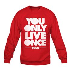 YOLO Crewneck - You Only Live Once -