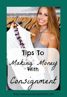 You Brew My Tea: Tips To Making Money With Consignment