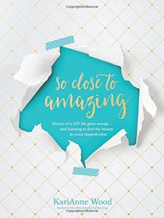 So Close to Amazing: Stories of a DIY Life Gone Wrong . .... https://www.amazon.com/dp/1496422015/ref=cm_sw_r_pi_dp_x_VRgdAb0A7P8T4