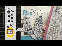 PixScan for Stamp Masks | Silhouette Sunday - YouTube