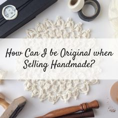 How Can I Be Original When Selling Handmade? – BQueen Collection, LLC